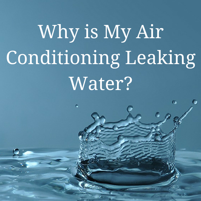 Why Is My Air Conditioning Leaking Water